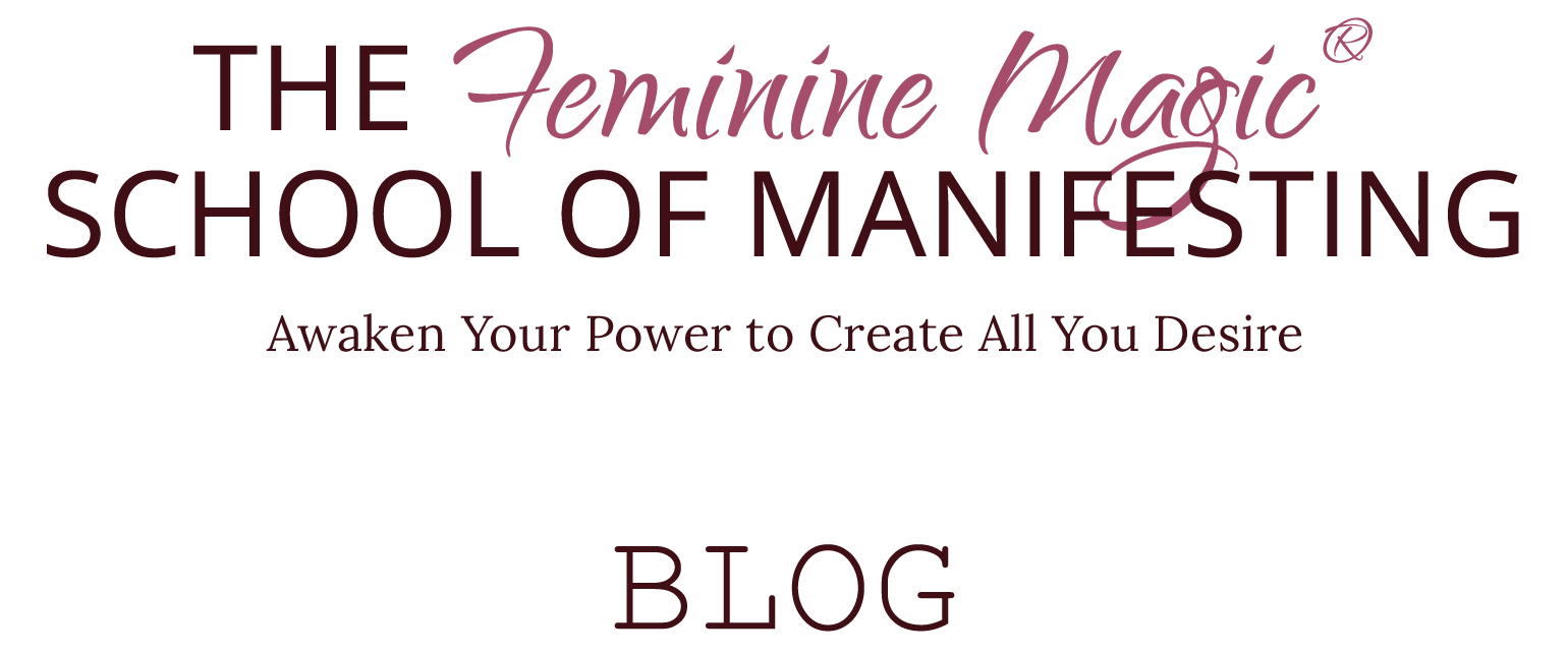 The Feminine Magic® School of Manifesting Blog